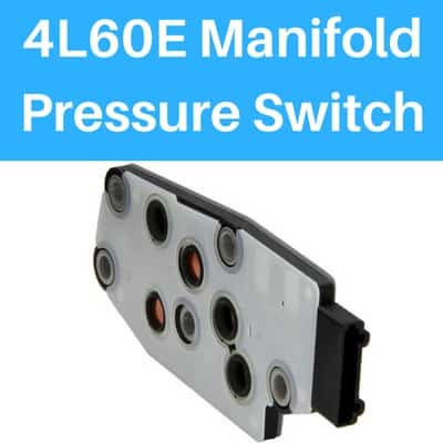 4L60E Manifold Pressure Switch | Drivetrain Resource