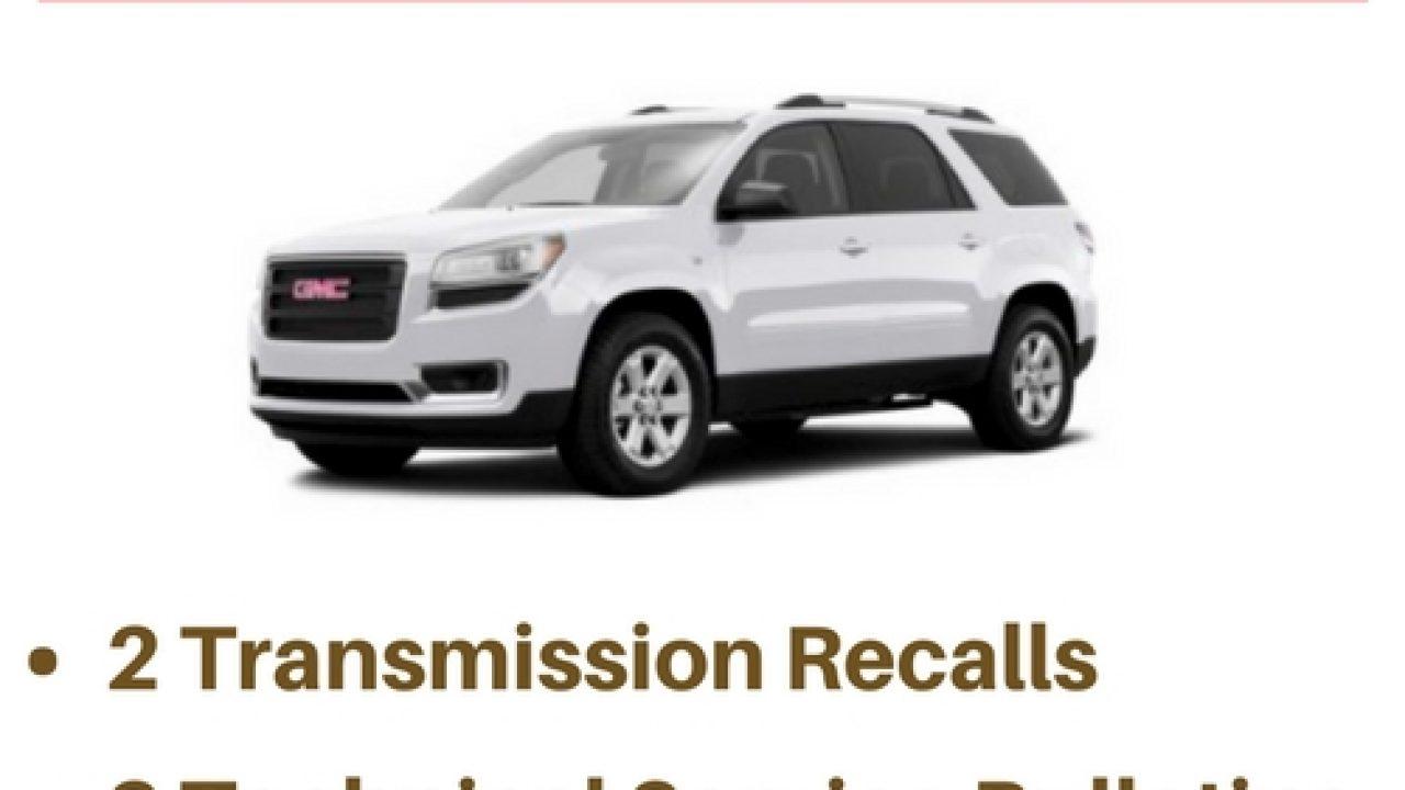 GMC Acadia Transmission Problems + Recalls | Drivetrain Resource