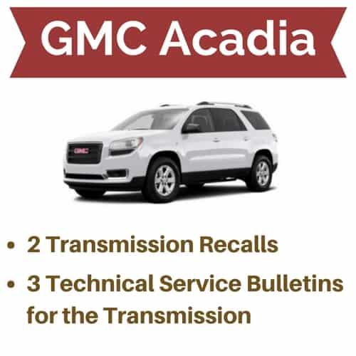 GMC Acadia Transmission Problems + Recalls
