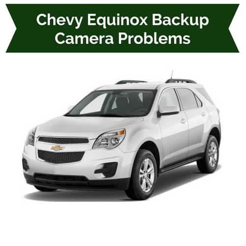chevrolet equinox backup camera problems