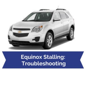 Diagnosing 2010-2016 Chevy Equinox Stalling Problems | Drivetrain