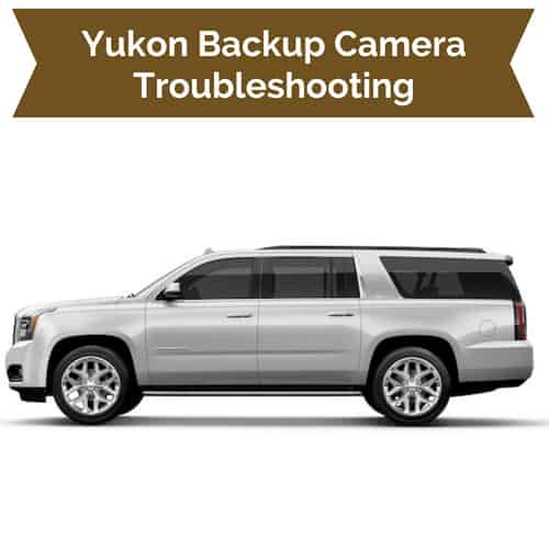 GMC Yukon Backup Camera Not Working | Drivetrain Resource on
