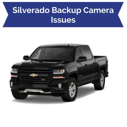 Troubleshooting Chevy Silverado Backup Camera Problems
