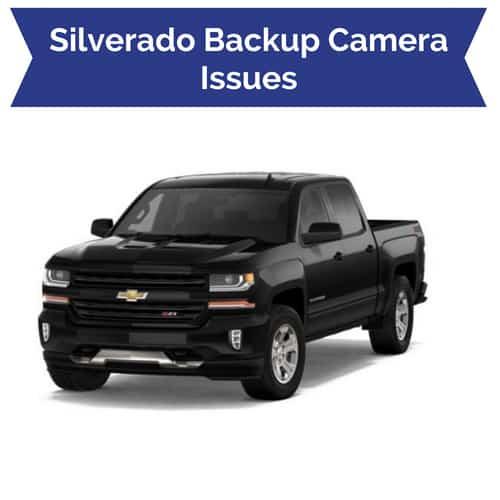 Silverado-Sierra Backup Camera Problems